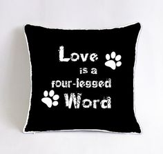 custom dog throw pillow, 18x18 funny dog cushion case, decorative pillows for sofa, unique gift for dog lovers, love is a four-legged word