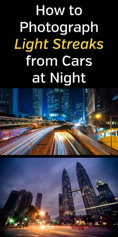 How to Photograph Light Streaks from Cars at Night. photography photographer photos trails camera tripod tips tutorial step by step long exposure Light Trail Photography, Dslr Photography Tips, Landscape Photography Tips, Exposure Photography, Photography Lessons, Night Photography, Photography Tutorials, Digital Photography, Amazing Photography