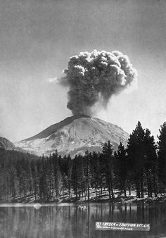 Eruption of Lassen Peak, seen from Manzanita Lake, Shasta, California, 1915, by Chester Mullen