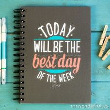"""Quaderno """"Today will be the best day of the week"""" (ENG)"""