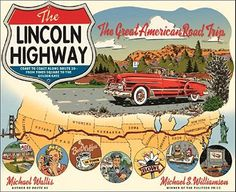 Lincoln Highway - watching a PBS special on it tonight, makes me want to take a trip acrossed it