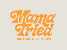 Mama Tried Motorcycle Show designed by Brett Stenson. Connect with them on Dribbble; the global community for designers and creative professionals. Vintage Typography, Typography Letters, Typography Logo, Typographic Tattoo, Japanese Typography, Graphic Design Typography, Lettering Design, Branding Design, Identity Branding