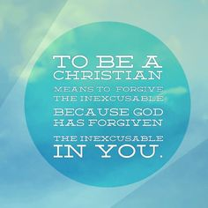 To be a Christian means to forgive the inexcusable because God has forgiven the inexcusable in you. Christian Living, Christian Faith, Cool Words, Wise Words, Inspirational Message, Inspiring Messages, Feeling Inadequate, Christian Friends, Encouraging Bible Verses