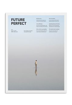 Future Perfect offers a uniquely Australian perspective on world news and culture. In Issue 2: Buried at sea Julian Burnside on Australia's immigration policies Speaking between the lines Interview wi