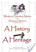 Western Cherokee Nation of Arkansas and Missouri - A History - A Heritage  Smugging and cultural practices