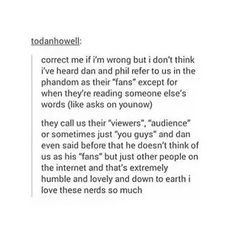 Dan and Phil don't refer to us as fans