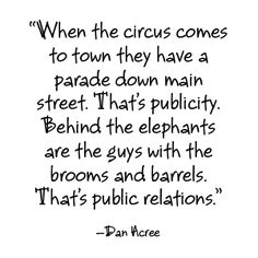 It may be a cute saying, but it is actually a description of bad public relations practice.  Good PR is proactive, not reactive.  ;o)