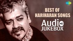 Hariharan born 3rd April 1955 is an Indian playback singer who has sung for Tamil, Hindi, Malayalam, Kannada, Marathi, Bhojpuri and Telugu films, an established ghazal singer, and one of the pioneers of Indian fusion music. His melody is strongly appreciated by the film fraternity. In 2004, he...