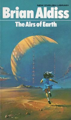 Publication: The Airs of Earth  Authors: Brian W. Aldiss Year: 1971-05-00 ISBN: 0-450-00707-3 [978-0-450-00707-1] Publisher: New English Library  Cover: Bruce Pennington