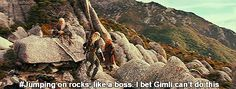No... no he wouldn't be able to gracefully jump on rocks like you Legolas
