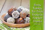 Easy Yummy No-Cook Protein Powder Treats
