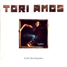 Tori Amos - Little Earthquakes (1992)  it was given to me by a friend and  it started  the whole path here.
