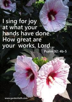 Sing with joy! The great works of the Lord Biblical Quotes, Scripture Quotes, Bible Verses, Scriptures, Psalm 92, Plants Quotes, Garden Nursery, Garden Quotes, Flower Quotes