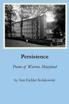 Local author Ann Eichler Kolakowski visits Greetings & Readings for a book signing on Saturday, June 21, 2014, from 3:30 to 5 p.m. Details at http://www.greetingsandreadings.com/events/persistence-poems-of-warren-maryland-book-signing