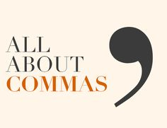 Commas matter. That tiny period-with-a-tail can change the meaning of your entire sentence. Here's how to use the comma correctly.