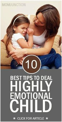 Highly Emotional Child: As a parent, you must understand that your child is having an emotional breakdown as she is not able to convey her feelings to you through words.Here we present you ten effective ways on how to deal with emotional kids. #parenting