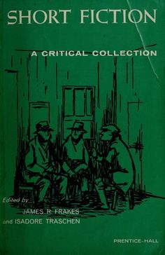 Short Fiction: A Critical Collection, 1959 1st ed. edited by James R. Frakes