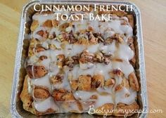 Cinnamon French Toast Bake- I have made these many times   they are better if you make sure to toast the pecans first