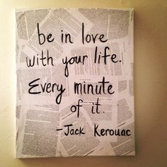 Inspirational Quotes - Collection Of Inspiring Quotes, Sayings, Images Sweet Quotes, Wise Quotes, Quotes To Live By, Inspirational Quotes With Images, Magazine Crafts, Writing Art, Jack Kerouac, Journal Aesthetic, Canvas Quotes