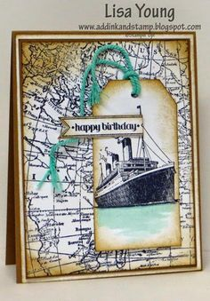 Lisa Young: Add Ink and Stamp – An aquatic, masculine birthday - 1/2/15.  (SU - Stamps: World Map background, Travelers, Itty Bitty Banners (sentiment).