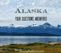 Your Questions About Life in ALASKA Answered - Raising the Barrs