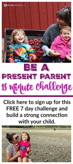 Be a Present Parent 15 Minute Challenge Natural Parenting, Gentle Parenting, Parenting Humor, Parenting Advice, 7 Day Challenge, Baby Feeding Schedule, Raising Girls, Love My Kids, Attachment Parenting