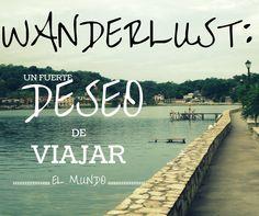 wanderlust, frases de viajes, viajes, traveling, mochileros, deseos, estilo de vida