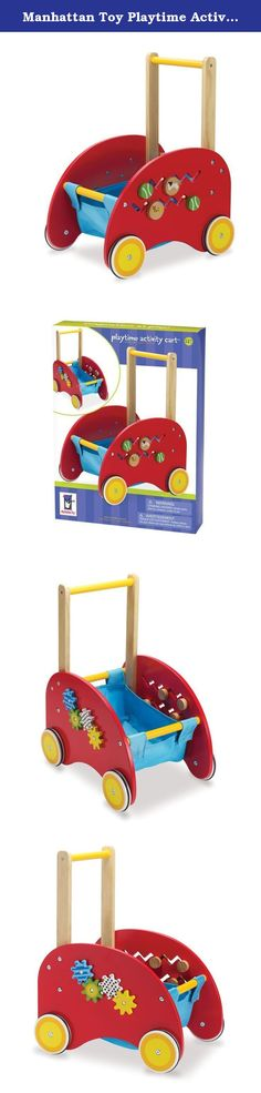 Manhattan Toy Playtime Activity Cart. Manhattan Toy Playtime Activity Cart Wooden cart has push handle for easy steering and a sturdy, non-woven storage pouch for little ones to carry their favorite things. Wooden wheels have rubber traction. Features multiple activities including spinning gears and shape mazes. Adult assembly required. .