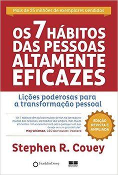Os 7 Hábitos das Pessoas Altamente Eficazes - 9788576840626 - Livros na Amazon Brasil