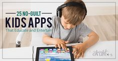 25 No Guilt Kids Apps That Educate And Entertain fb