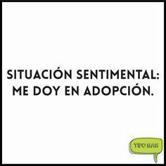 Situación sentimental: Me doy en adopción. #divertido #tiponah