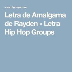 Letra de Amalgama de Rayden » Letra Hip Hop Groups