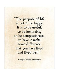 Quotes About Life :Ralph Waldo Emerson Quote Print Purpose of Life Quote Print Graduation Grad Gift Literary Wall Art Inspirational Quote Unframed Now Quotes, Life Quotes Love, Badass Quotes, Great Quotes, Words Quotes, Quotes To Live By, Purpose Of Life Quotes, Hang In There Quotes, Sayings