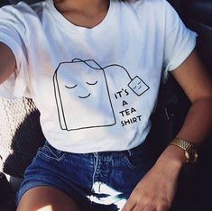 It's a tea shirt saying tshirt teen shirt funny tee graphic shirt for cute tees tumblr outfits shirt women tshirt men shirt for gifts ideas #teesforteens #cutetshirt #tshirtideas