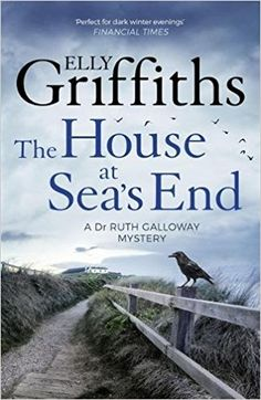 The House at Sea's End: The Dr Ruth Galloway Mysteries 3: Amazon.co.uk: Elly Griffiths: 9781786482136: Books