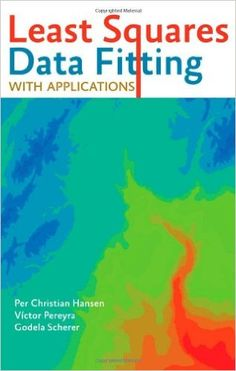 Least squares data fitting with applications Hansen, Per Christian Baltimore, MD : Johns Hopkins University Press, 2013 Novedades Diciembre 2016