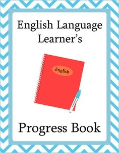 ESL and ELD Progress Book - activities for English Language Learners to keep track of their own progress - in a fun way!
