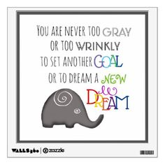 Spiral Elephant Never Too Old Poetic Inspirational Wall Sticker - walldecals home decor cyo custom wall decals