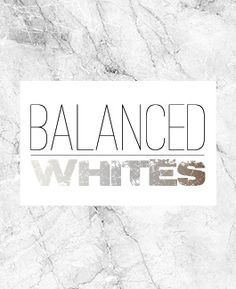 Balanced Whites - 2015
