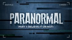 Paranormal Sermon Series, 2012. Newbreak Church.