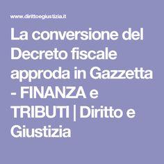 La conversione del Decreto fiscale approda in Gazzetta - FINANZA e TRIBUTI | Diritto e Giustizia