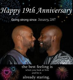 There is still a fallacy in the African American community, even with some gay/ same gender loving/ queer/ bi Black people, that same sex relationships cannot thrive and last.  Lies!!!  Prior to it becoming legal for people of the same sex to marry, I knew of countless LGBT/ same gender loving couples of African ancestry-be they Caribbean, American, African or Latino-having commitment ceremonies/ marriages. I know Black same sex couples celebrating their 10th, 20th and even 40th anniversary…