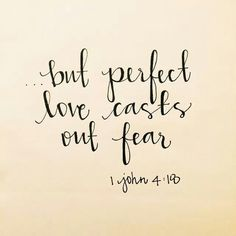 Bible verse about perfect love & fear - 1 John Perfect love casts out fear. Do not be afraid.God's perfect love will protect you. The Words, Cool Words, 1 John 4, Bible Quotes, Me Quotes, Soli Deo Gloria, Gods Grace, Spiritual Inspiration, Word Of God