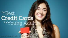 What are the best credit cards for young adults? That depends on whether you've already established credit or have no credit history at all. Let's take a look...