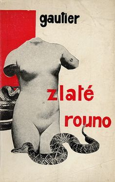 Gallery - Czech avant-garde photomontage  Gautier Théophile  Zlaté rouno    Very rare Czech avant-garde book !!  Edition Promenady 1927  photomontage cover by J.Styrsky / unlisted /