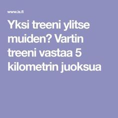 Yksi treeni ylitse muiden? Vartin treeni vastaa 5 kilometrin juoksua Excercise, Fitness Motivation, Exercise Motivation, Feel Good, Health Fitness, Workout, Feelings, Healthy, Life