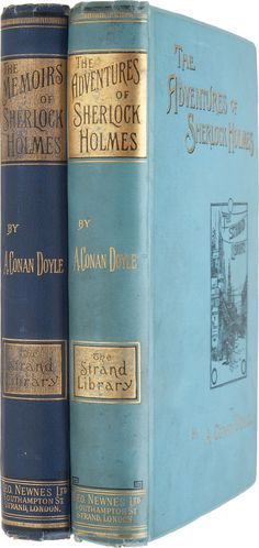 The Memoirs and the Adventures of Sherlock Holmes  ... Sir Arthur Conan Doyle    1892 (both are  First editions)