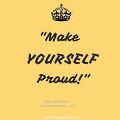 Make YOURSELF proud! #theconfidenceclassroom  #confidence  #hustlelife  #coach  #entrepreneur