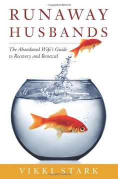 Runaway Husbands: The Abandoned Wife's Guide to Recovery and Renewal:Amazon:Books