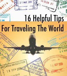 16 Helpful Tips For Traveling The World/ Very good things to know :)